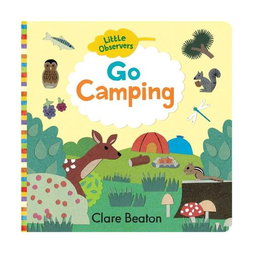 Little Observers: Go Camping by Clare Beaton