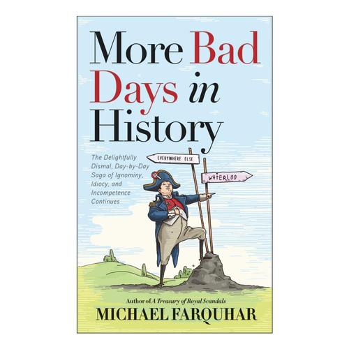 More Bad Days in History by Michael Farquhar