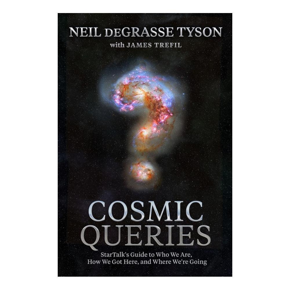 Cosmic Queries By Neil Degrasse Tyson And James Trefil