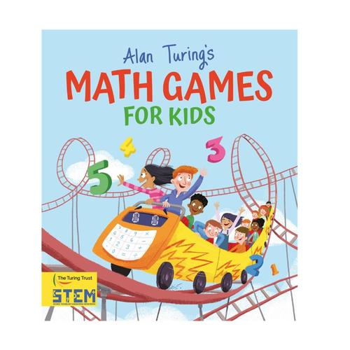 Alan Turing's Math Games for Kids by William Potter