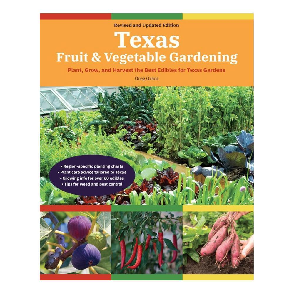 Texas Fruit And Vegetable Gardening, 2nd Edition By Greg Grant