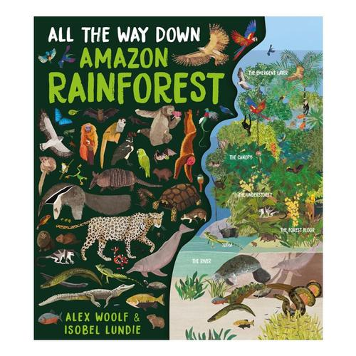 All the Way Down: Amazon Rainforest by Alex Woolfe
