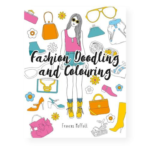 Fashion Doodling and Colouring by Frances Moffatt