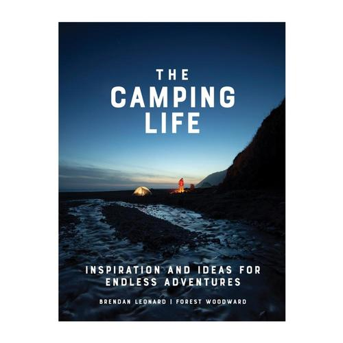The Camping Life by Brendan Leonard and Forest Woodward