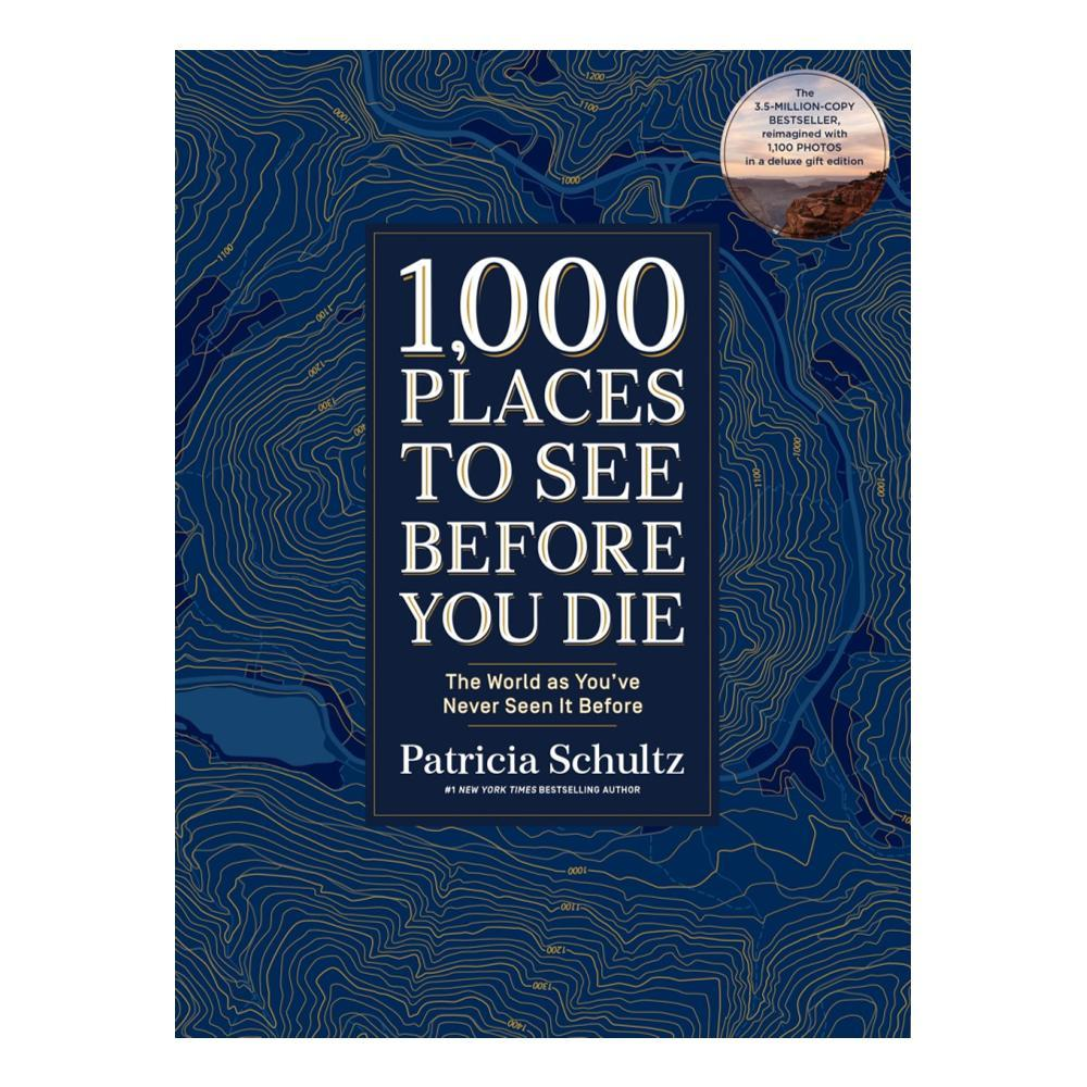 1000 Places To See Before You Die (Deluxe Edition) By Patricia Schultz
