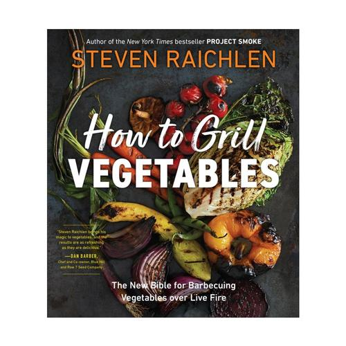 How To Grill Vegetables by Steven Raichlen