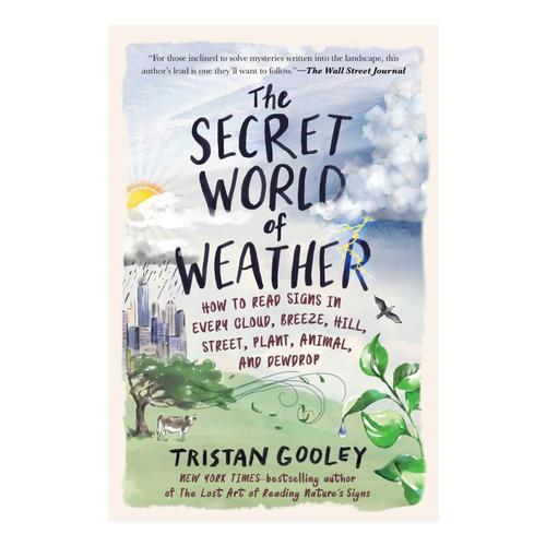 The Secret World of Weather by Tristan Gooley