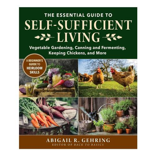 The Essential Guide to Self-Sufficient Living by Abigail Gehring