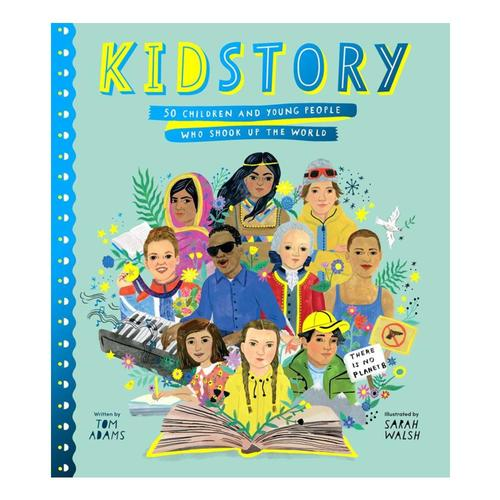 Kidstory: 50 Children and Young People Who Shook Up the World by Tom Adams