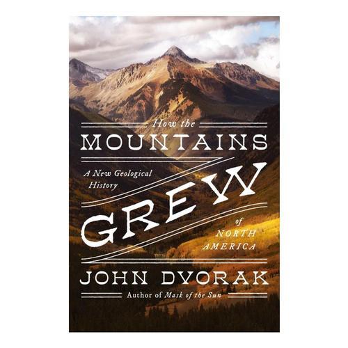 How the Mountains Grew by John Dvorak