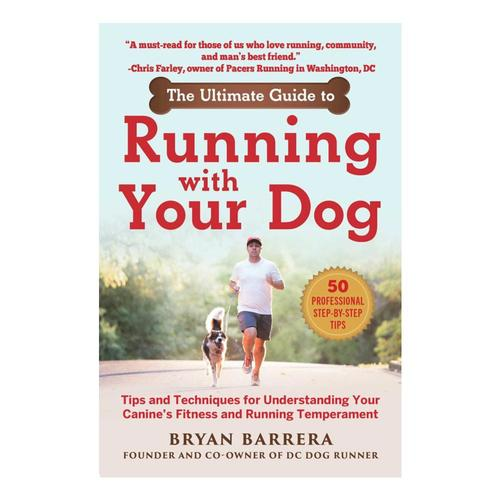 The Ultimate Guide To Running With Your Dog by Bryan Barrera