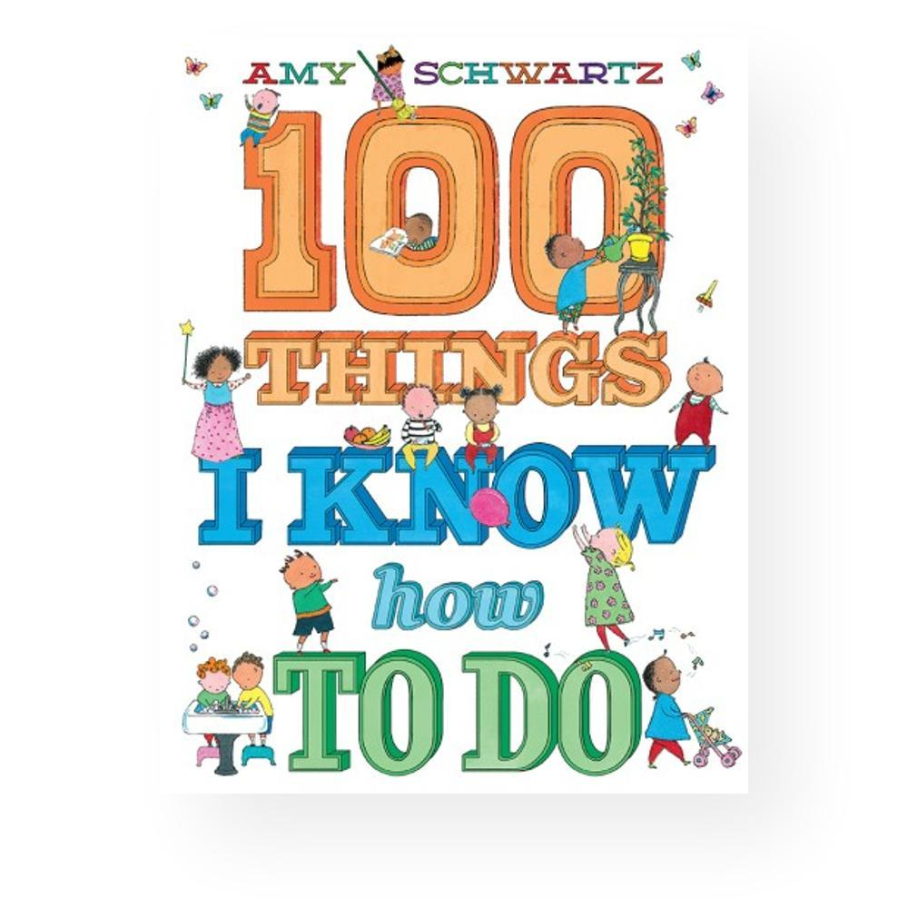 100 Things I Know How To Do By Amy Schwartz