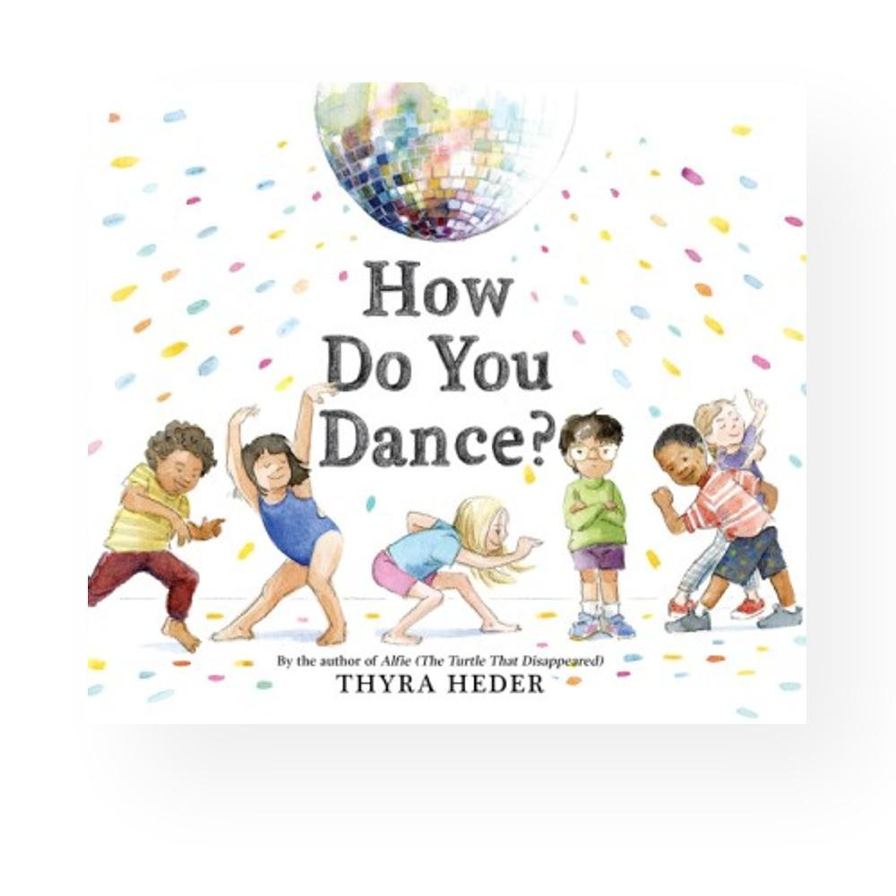 How Do You Dance ? By Thyra Heder