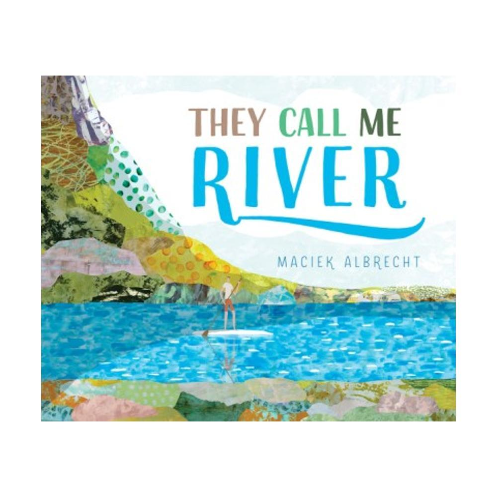 They Call Me River By Maciek Albrecht