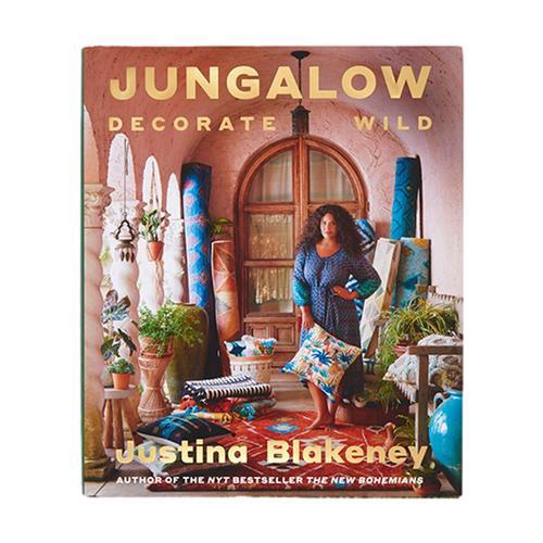 Jungalow: Decorate Wild by Justina Blakeney
