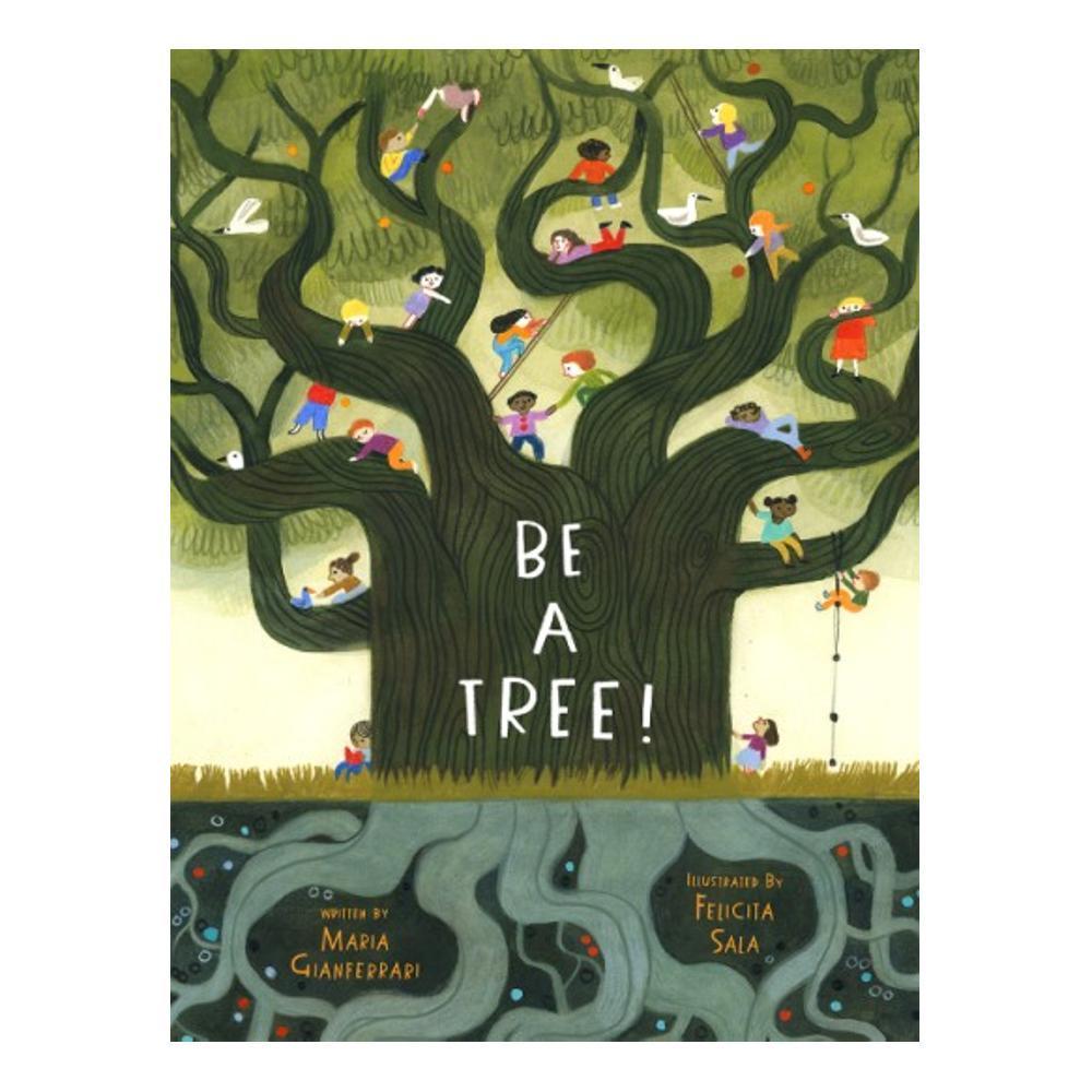 Be A Tree By Maria Gianferrari