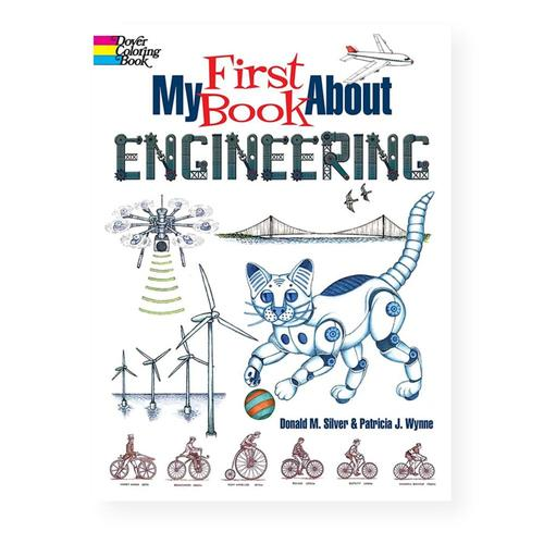My First Book About Engineering: An Awesome Introduction to Robotics & Other Fields of Engineering by Ariel Fleming, Patricia J. Wynne and Donald M. Silver