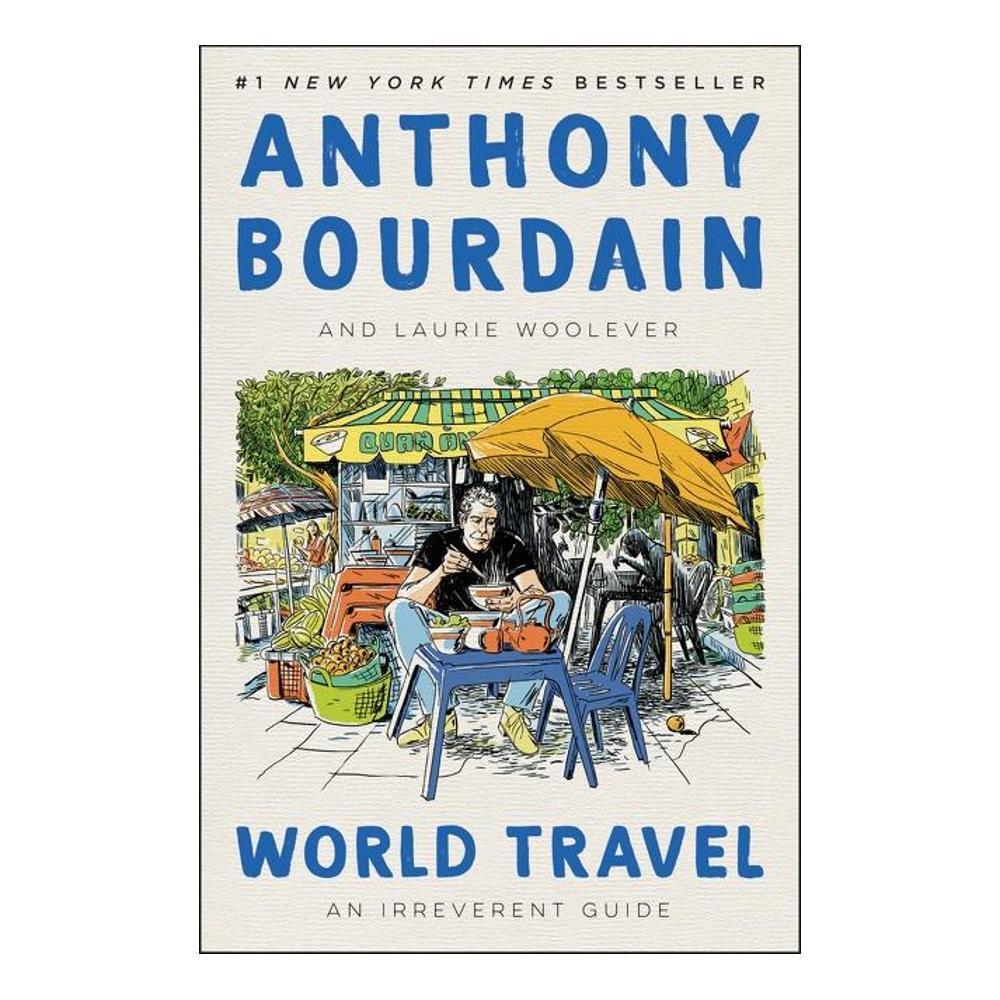 World Travel By Anthony Bourdain