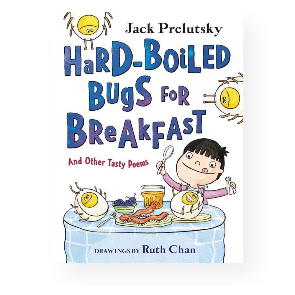Hard- Boiled Bugs For Breakfast By Jack Prelutsky