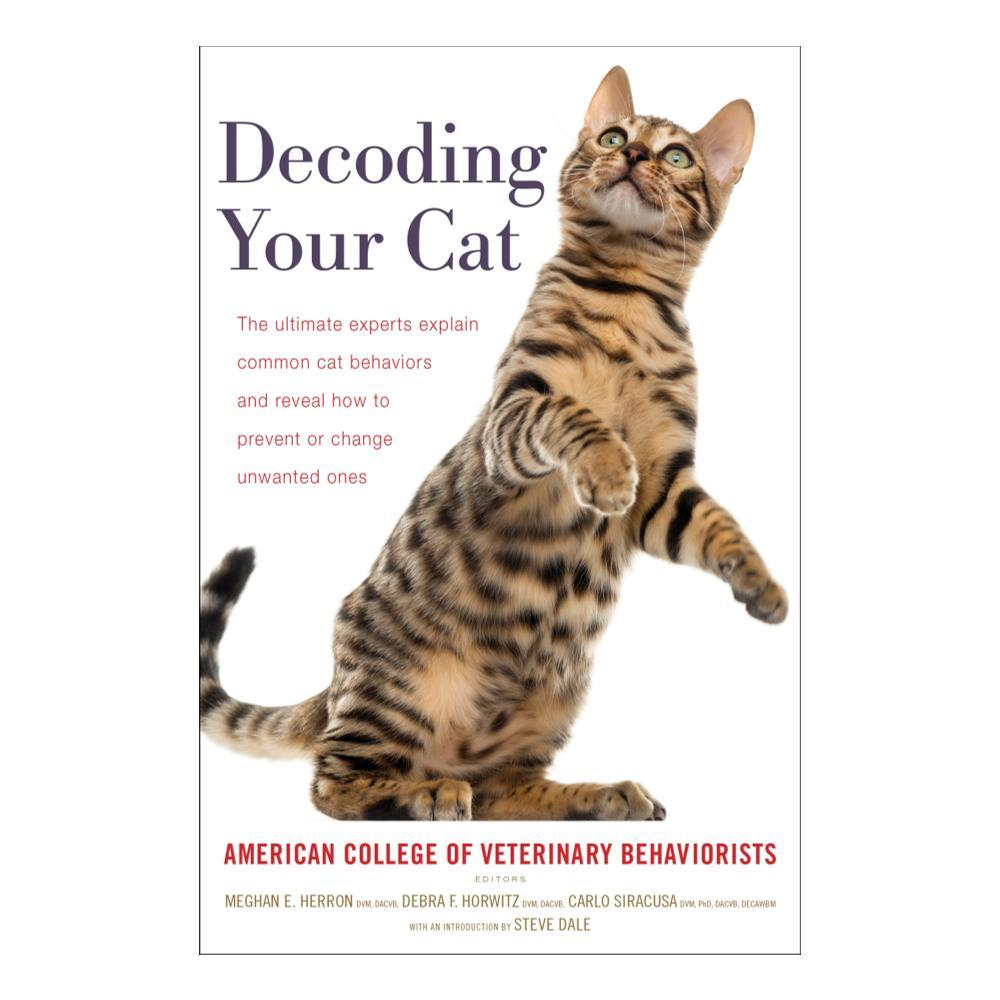 Decoding Your Cat By American College Of Veterinary Behaviorists