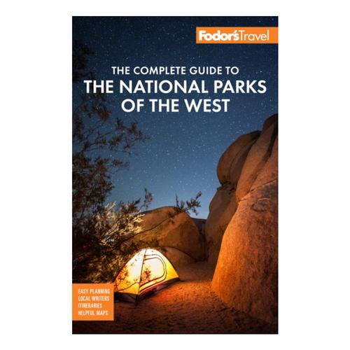 The Complete Guide to the National Parks of the West: with the Best Scenic Road Trips by Fodor's Travel Fodors