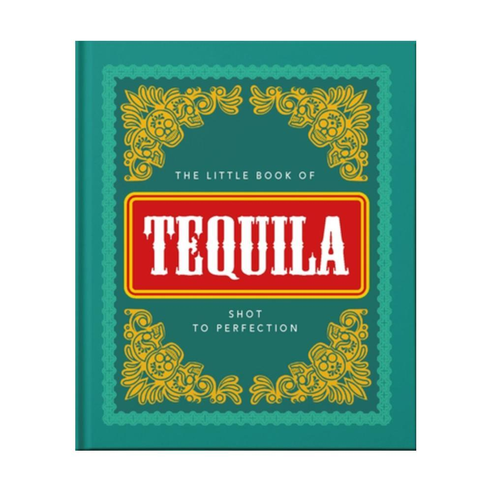 The Little Book Of Tequila By Orange Hippo