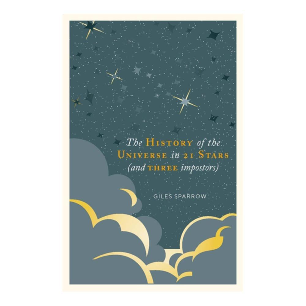 The History Of The Universe In 21 Stars (And 3 Imposters) By Giles Sparrow
