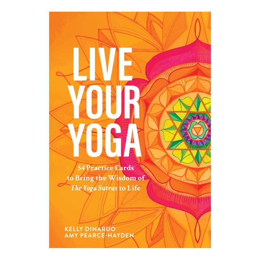 Live Your Yoga By Kelly Dinardo And Amy Pearce- Hayden