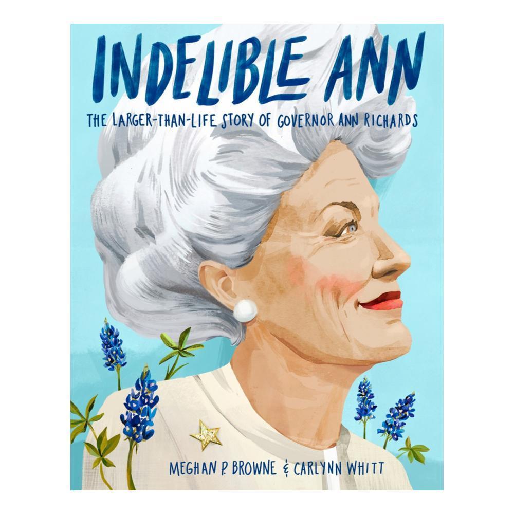 Indelible Ann By Me Ghan P.Browne