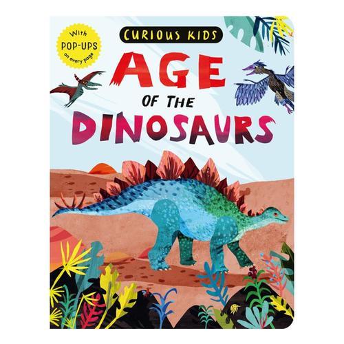 Curious Kids: Age of Dinosaurs by Jonny Marx