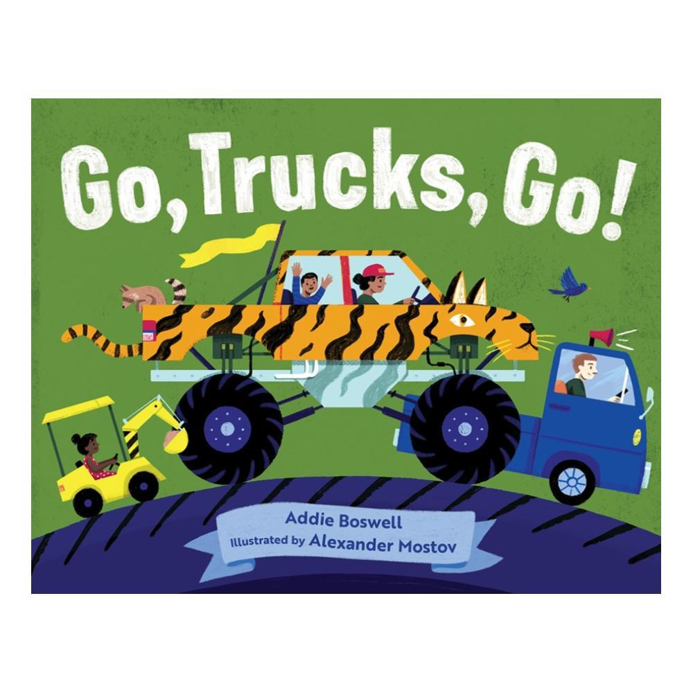 Go, Trucks, Go! By Addie Boswell