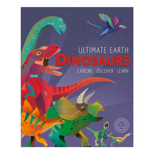 Ultimate Earth: Dinosaurs by Miranda Baker