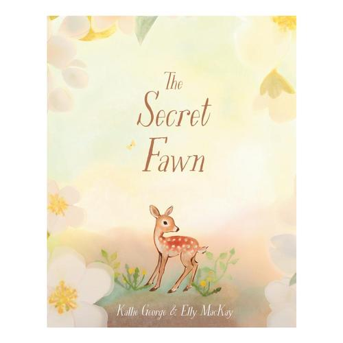 The Secret Fawn by Kallie George