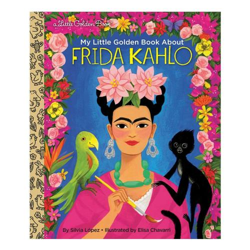 My Little Golden Book About Frida Kahlo by Silvia Lopez