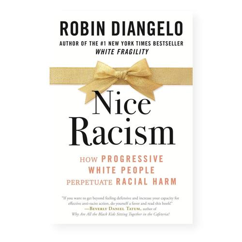 Nice Racism by Dr. Robin DiAngelo