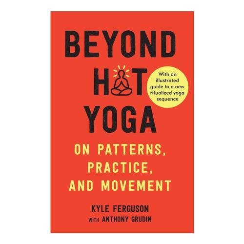 Beyond Hot Yoga by Kyle Ferguson