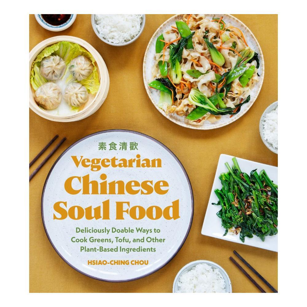 Vegetarian Chinese Soul Food By Hsiao- Ching Chou