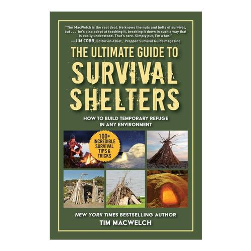 The Ultimate Guide to Survival Shelters by Timothy MacWelch
