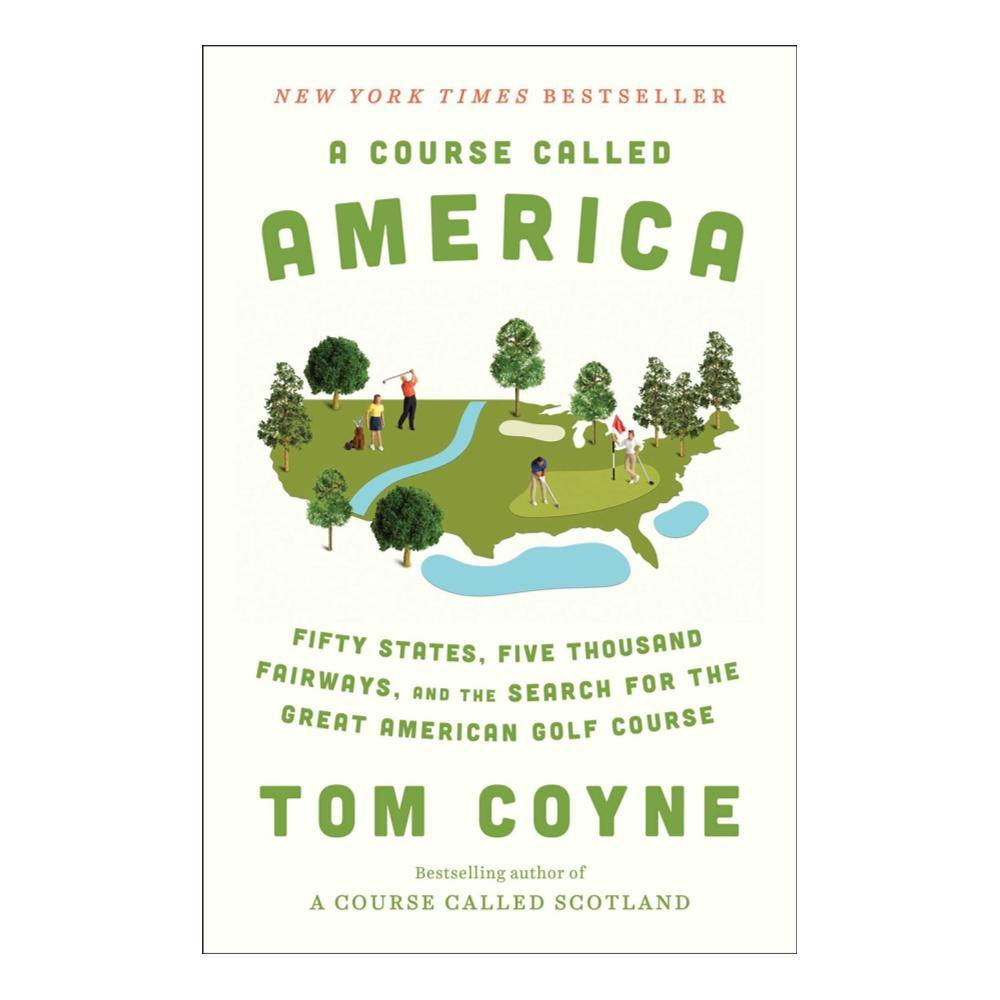 A Course Called America By Tom Coyne