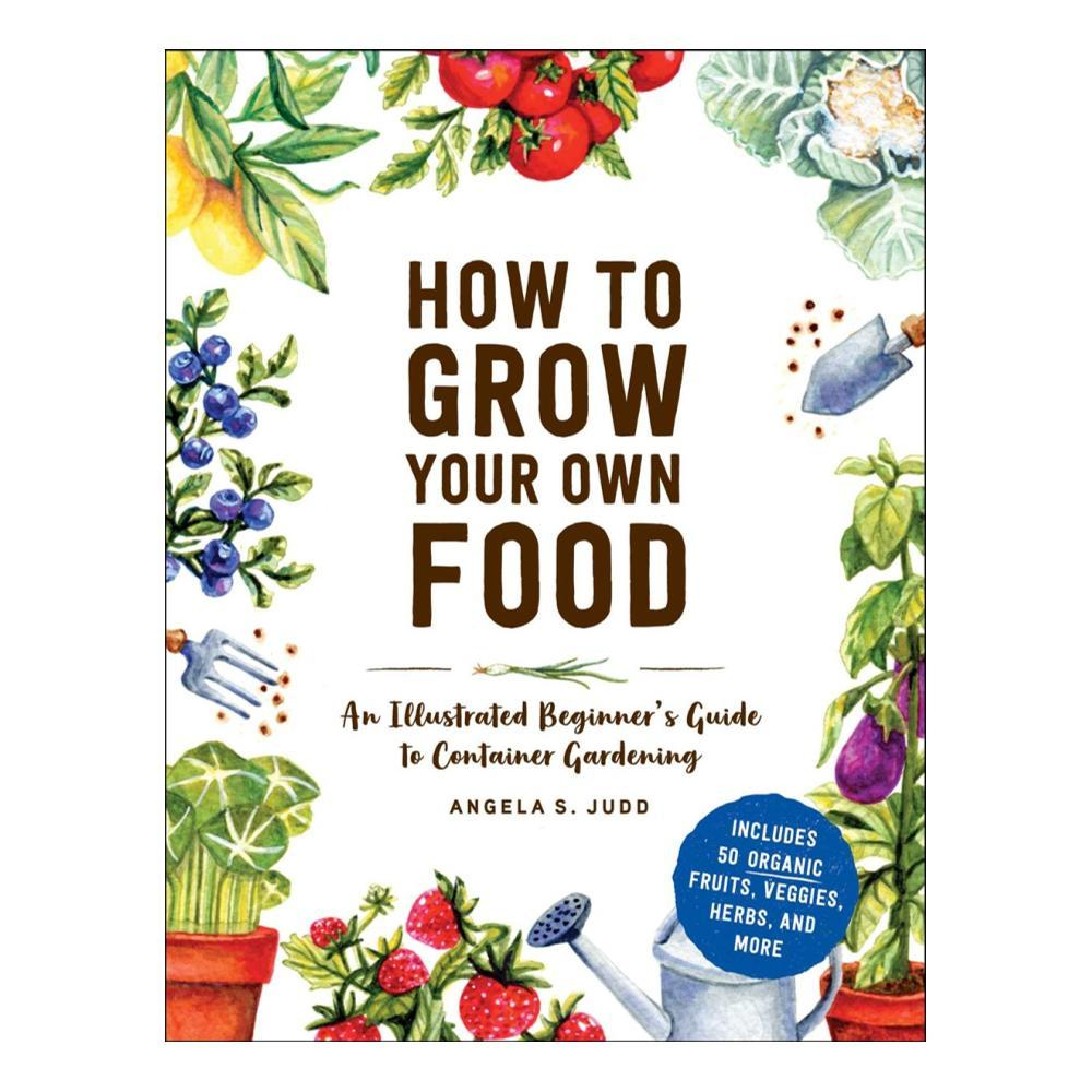 How To Grow Your Own Food By Angela S.Judd