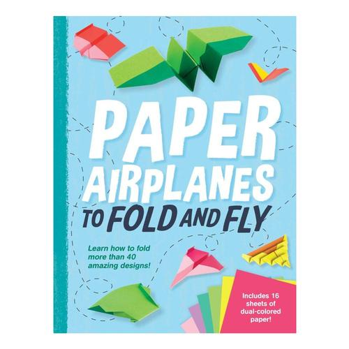Paper Airplanes to Fold and Fly by Dean Mackey