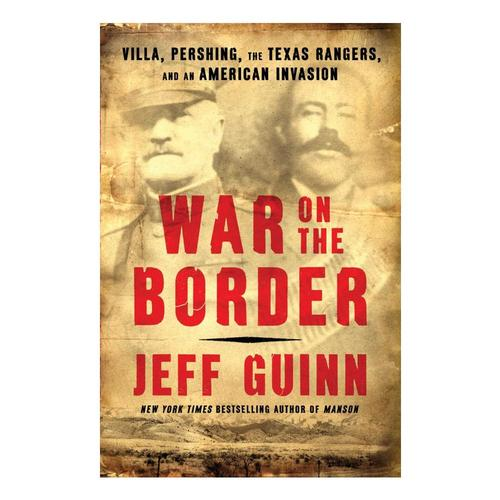War on the Border by Jeff Guinn