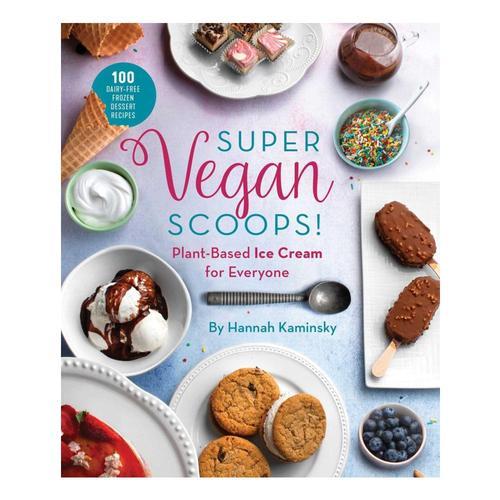 Super Vegan Scoops by Hannah Kaminsky
