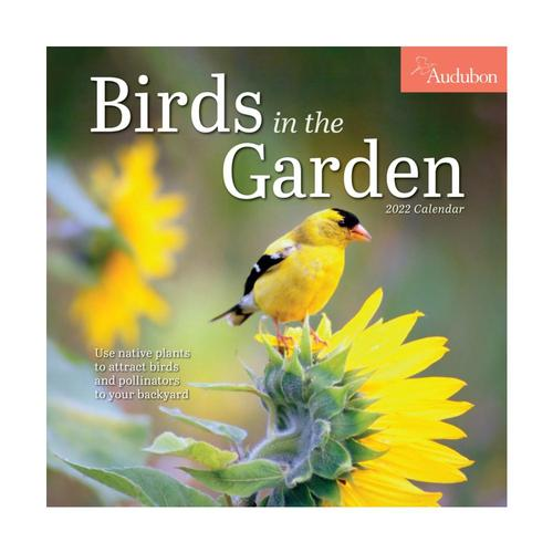 Audubon Birds in the Garden Wall Calendar 2022 2022