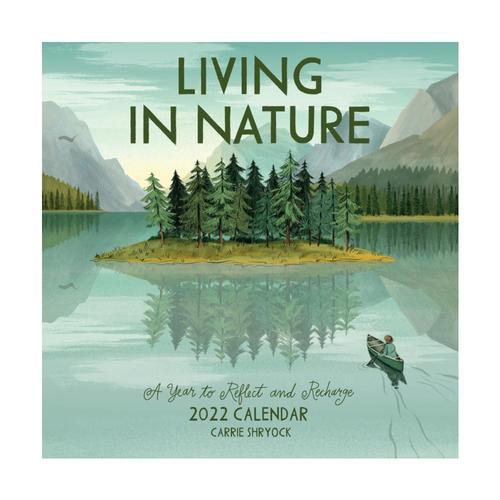 Living in Nature Wall Calendar 2022 2022
